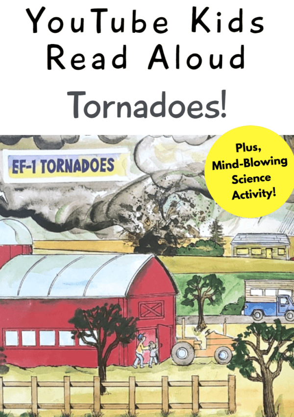 YouTube Kids Read Aloud – Tornadoes! (Plus, Mind-Blowing Science Activity)